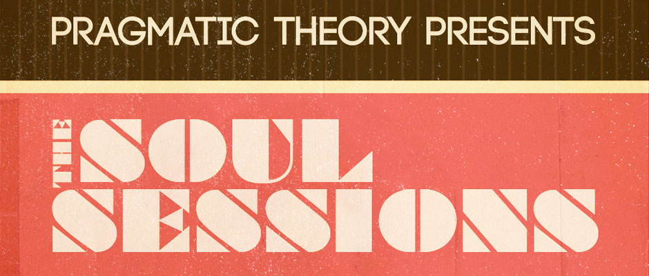Pragmatic Theory Presents - The Soul Sessions