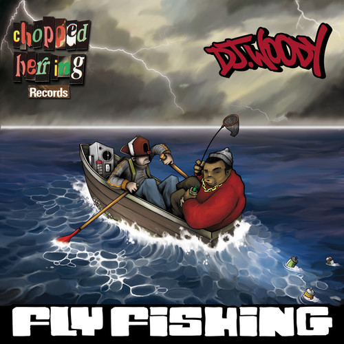 Chopped Herring Records & DJ Woody Presents Fly Fishing Mixtape (rhythm22 picture archives)
