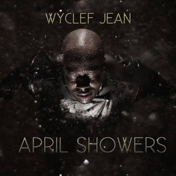 wyclef-jean-april-showers-mixtape (rhythm22 picture archives)