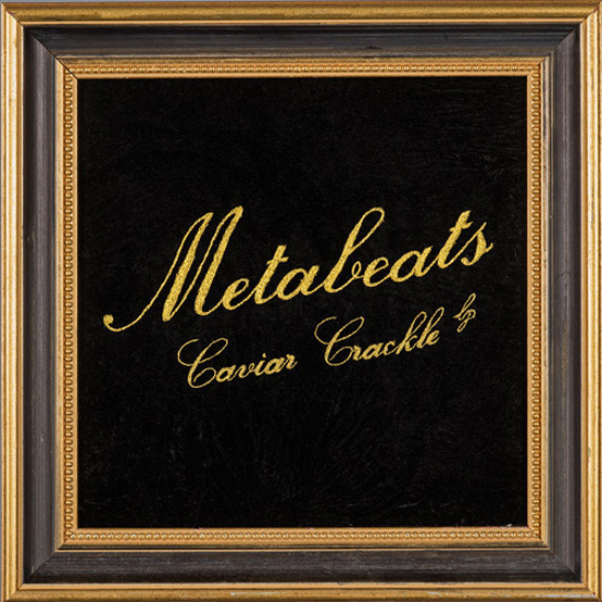metabeats-caviar-crackle (rhythm22 picture archives)