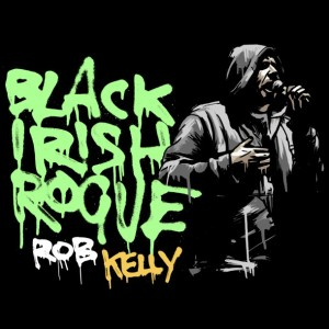 Rob Kelly - Black Irish Rogue (rhythm22 picture archives)